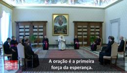 O Papa: os homens e mulheres que rezam sabem que a esperança é mais forte que o desânimo